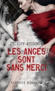 felicity-atcock,-tome-4---les-anges-sont-sans-merci-742558-250-400