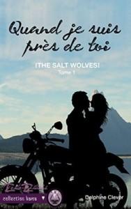 the-salt-wolves,-tome-1---quand-je-suis-pres-de-toi-736580-250-400